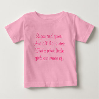 Sugar and spice,And all that's nice;That's what... Baby T-Shirt