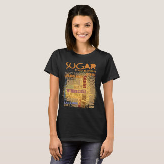 SUGAR-by any other name T-Shirt