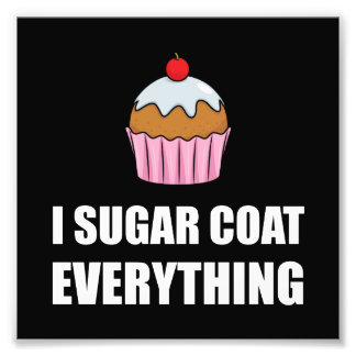 Sugar Coat Everything Cupcake Photo Print