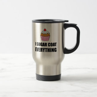 Sugar Coat Everything Cupcake Travel Mug