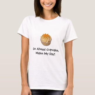 Sugar Daze:  Go Ahead Cupcake, Make My Day! T-Shirt