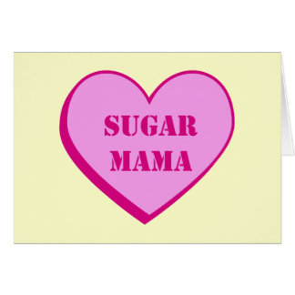 Sugar Mama Valentine's Day Card