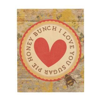 Sugar Pie Honey Bunch Wood Print