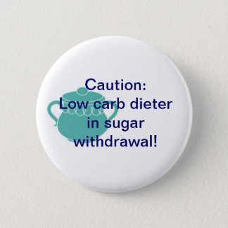 Sugar Withdrawal 2 Inch Round Button