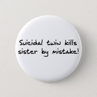 Suicidal Twin 2 Inch Round Button