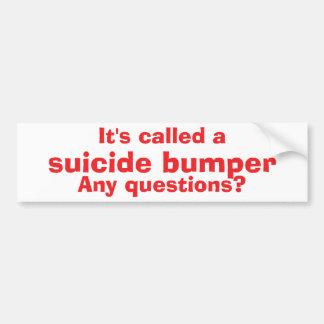 Suicide bumper - Funny bumper sticker