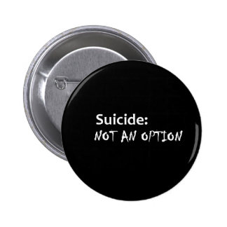 Suicide not an option 2 inch round button