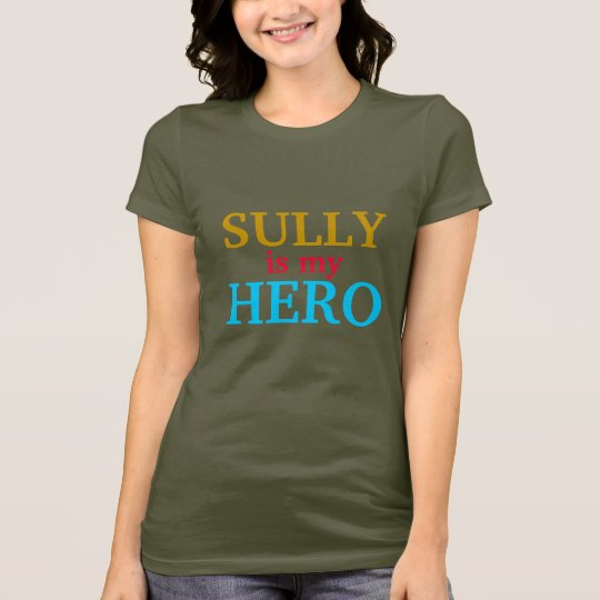 Sully is my hero T-Shirt