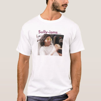 Sully-isms T-Shirt