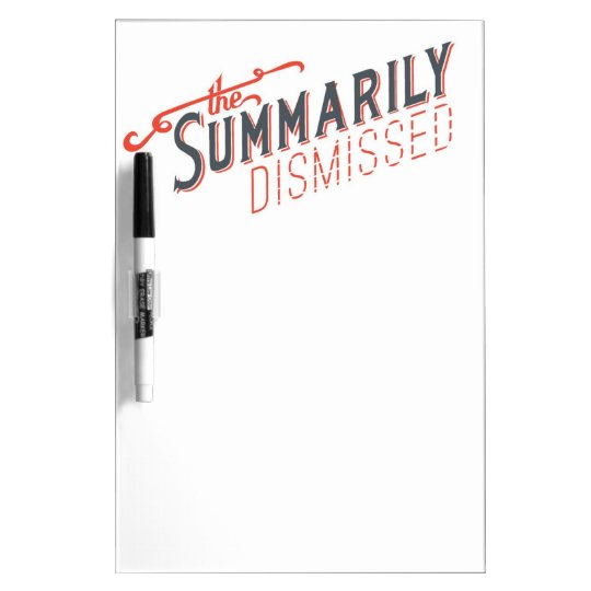 Summarily Dismissed Logo Dry Erase Boards