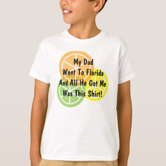 Summer Citrus - Dad Went To Florida - T-Shirt