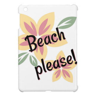 Summer Florals - Beach Please Case For The iPad Mini