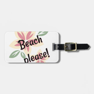 Summer Florals - Beach Please Luggage Tag