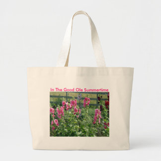 Summer Hollyhocks, In The Good Ole Summertime Large Tote Bag