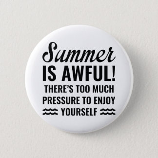 Summer Is Awful 2 Inch Round Button