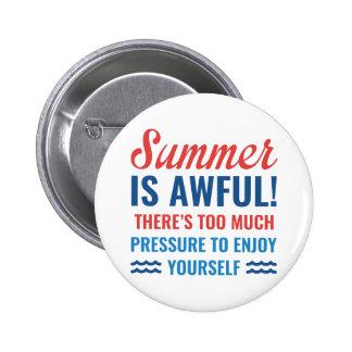 Summer Is Awful 2 Inch Round Button