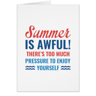 Summer Is Awful Card