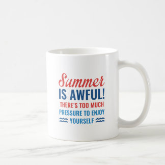 Summer Is Awful Coffee Mug