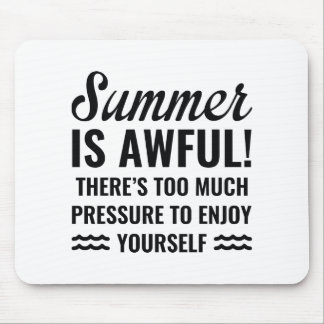 Summer Is Awful Mouse Pad