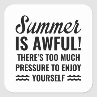Summer Is Awful Square Sticker