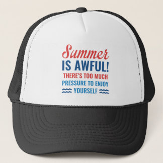 Summer Is Awful Trucker Hat