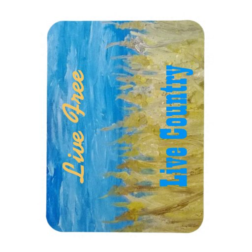"""""""Summer Wheat"""" Live free-Live counry magnet Vinyl Magnets"""