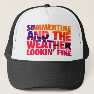 SummerTime Weather Lookin' Fine Trucker Hat