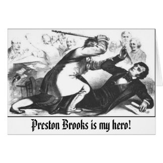 sumner-assault, Preston Brooks is my hero! Card