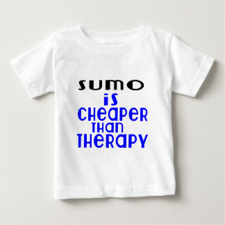 Sumo Is Cheaper  Than Therapy Baby T-Shirt