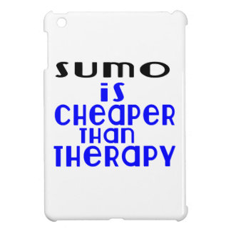 Sumo Is Cheaper  Than Therapy Case For The iPad Mini