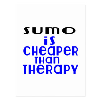 Sumo Is Cheaper  Than Therapy Postcard