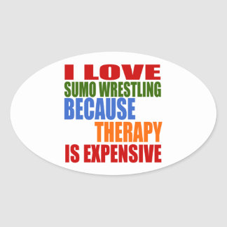 Sumo Wrestling Is My Therapy Oval Sticker