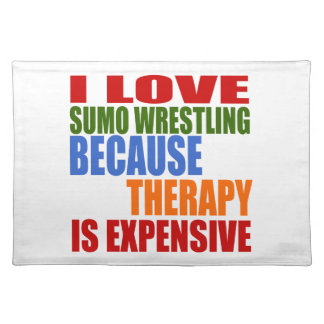 Sumo Wrestling Is My Therapy Placemat
