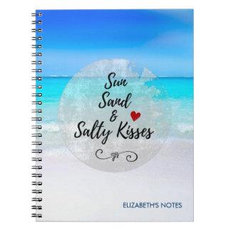 Sun Sand and Salty Kisses Tropical Beach Notebooks