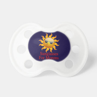 Sun Sunglasses for Morons Baby Pacifier