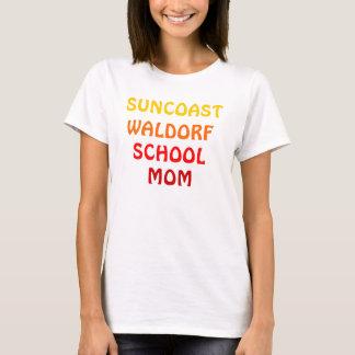 SUNCOAST WALDORF SCHOOL MOM T-Shirt