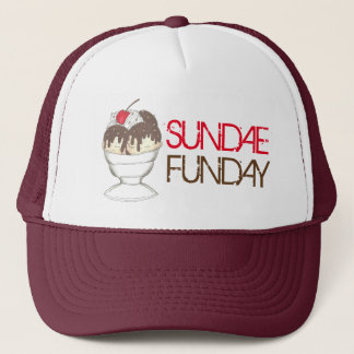 SUNDAE (SUNDAY) FUNDAY Ice Cream Hot Fudge Foodie Trucker Hat