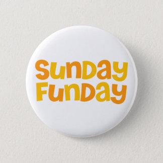 Sunday Funday. 2 Inch Round Button