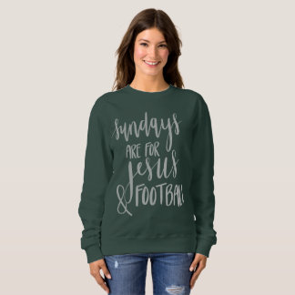 Sunday's are for Jesus and football Sweatshirt