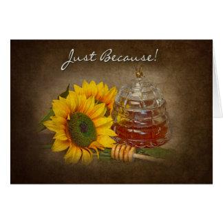 Sunflowers & Honey- JUST BECAUSE Card