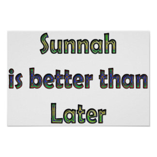 Sunnah is better than Later poster