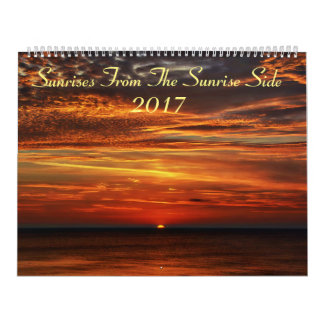 Sunrises From The Sunrise Side 2017 Wall Calendar