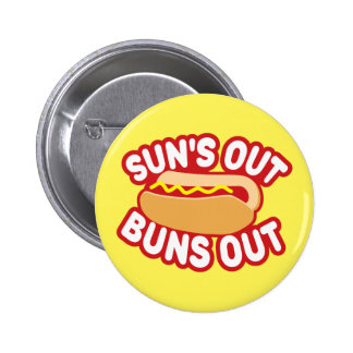 Suns Out Buns Out 2 Inch Round Button