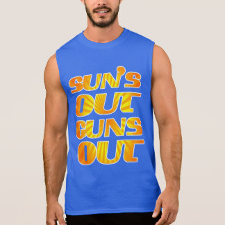 Suns Out Guns Out Awesome Workout Fitness and Gym Sleeveless Shirt