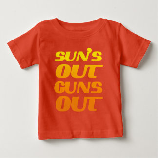 SUN'S OUT GUNS OUT BABY T-Shirt