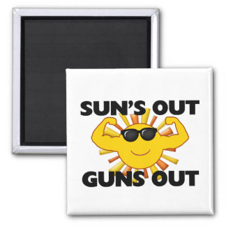 Sun's Out Guns Out Magnet