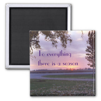 sunset8magnet, To everything   there is a season Magnet