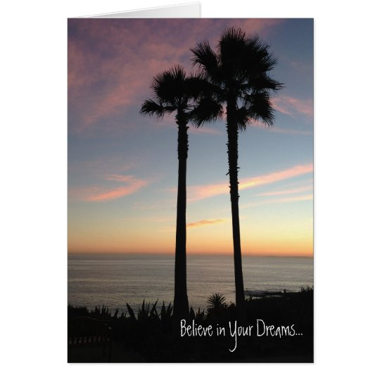 Sunset Card - Believe in Your Dreams