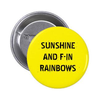 Sunshine and F-in Rainbows 2 Inch Round Button