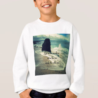 Sunshine ocean sea quote sweatshirt